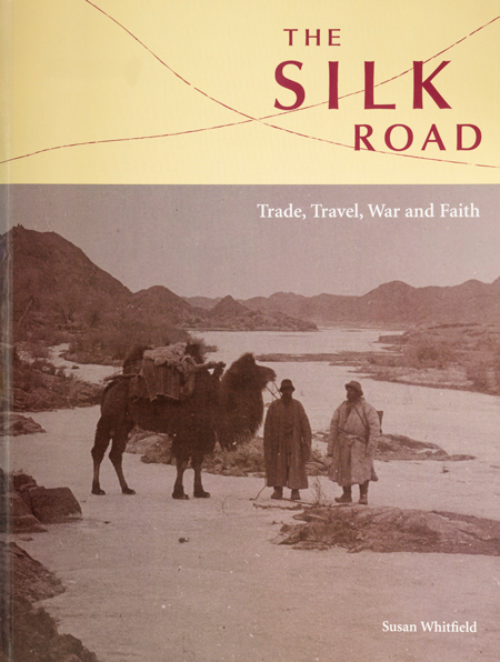 The Silk Road: Trade, Travel, War and Faith